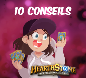 10 conseils pour progresser à Hearthstone quand ondébute